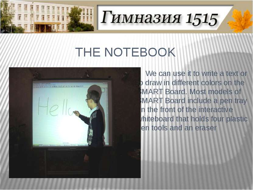 THE NOTEBOOK We can use it to write a text or to draw in different colors on ...