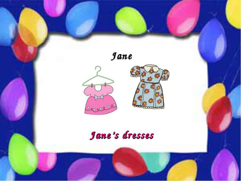Possessive Case Jane Jane's dresses