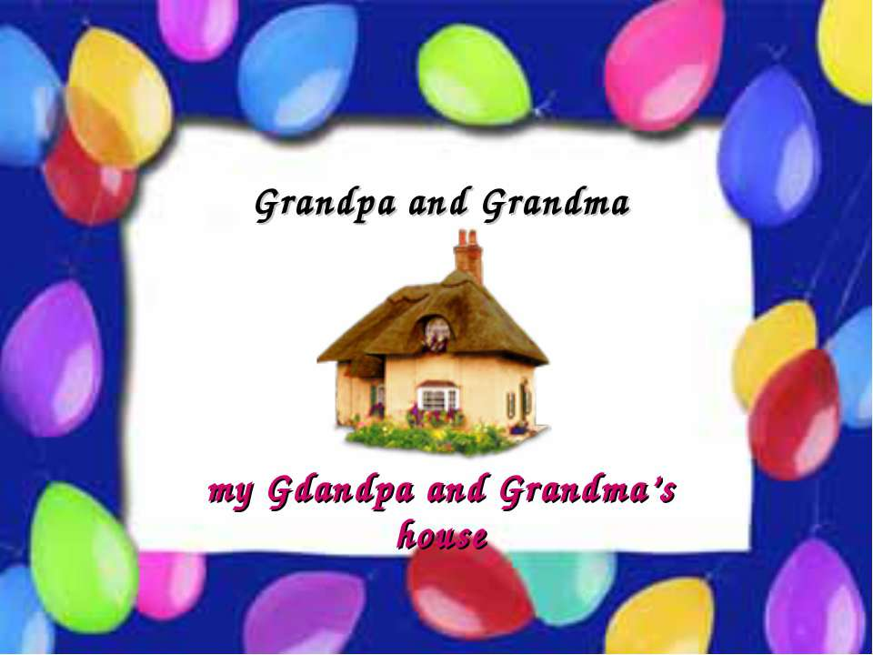 Possessive Case Grandpa and Grandma my Gdandpa and Grandma's house