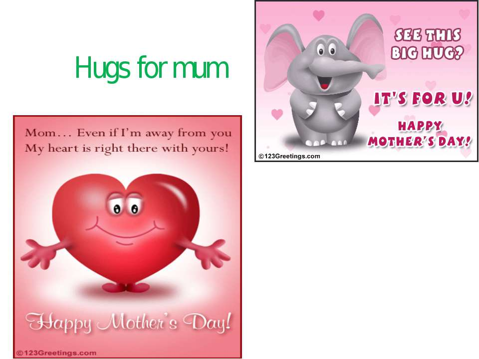 Hugs for mum