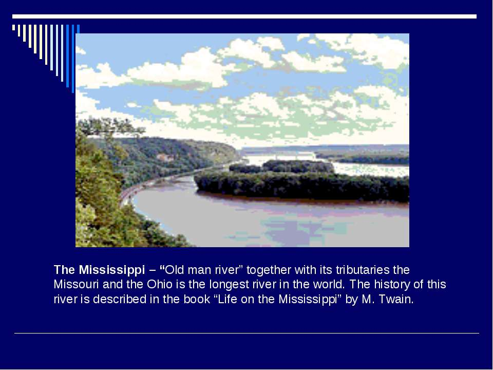"The Mississippi – ""Old man river"" together with its tributaries the Missouri ..."