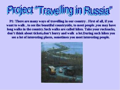 P1: There are many ways of travelling in our country . First of all, if you w...