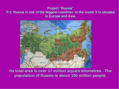 "Project ""Russia"" P.2: Russia is one of the biggest countries in the world. It..."