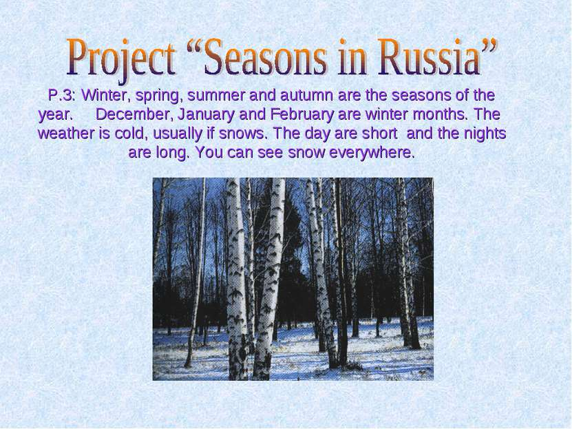 P.3: Winter, spring, summer and autumn are the seasons of the year. December,...