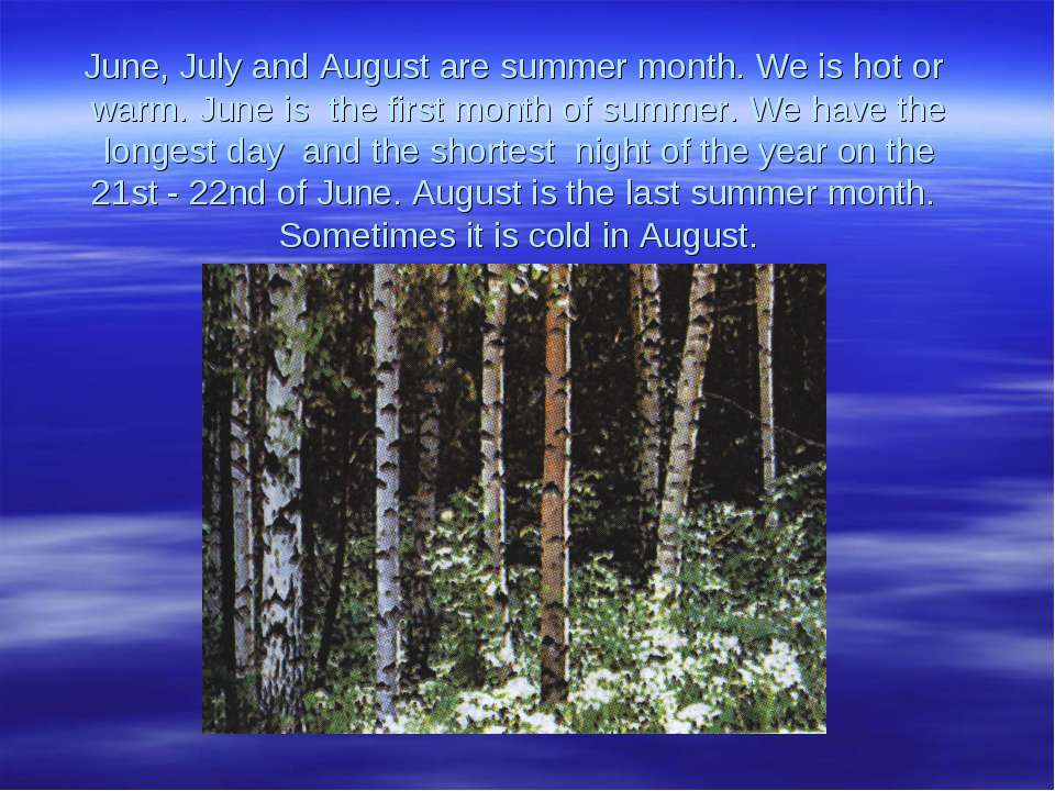 June, July and August are summer month. We is hot or warm. June is the first ...