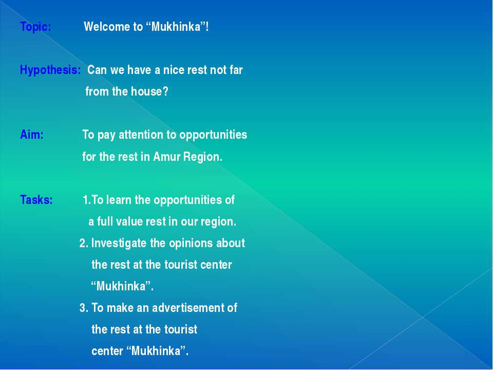 "Topic: Welcome to ""Mukhinka""! Hypothesis: Can we have a nice rest not far fro..."
