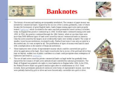 Banknotes The history of money and banking are inseparably interlinked. The i...