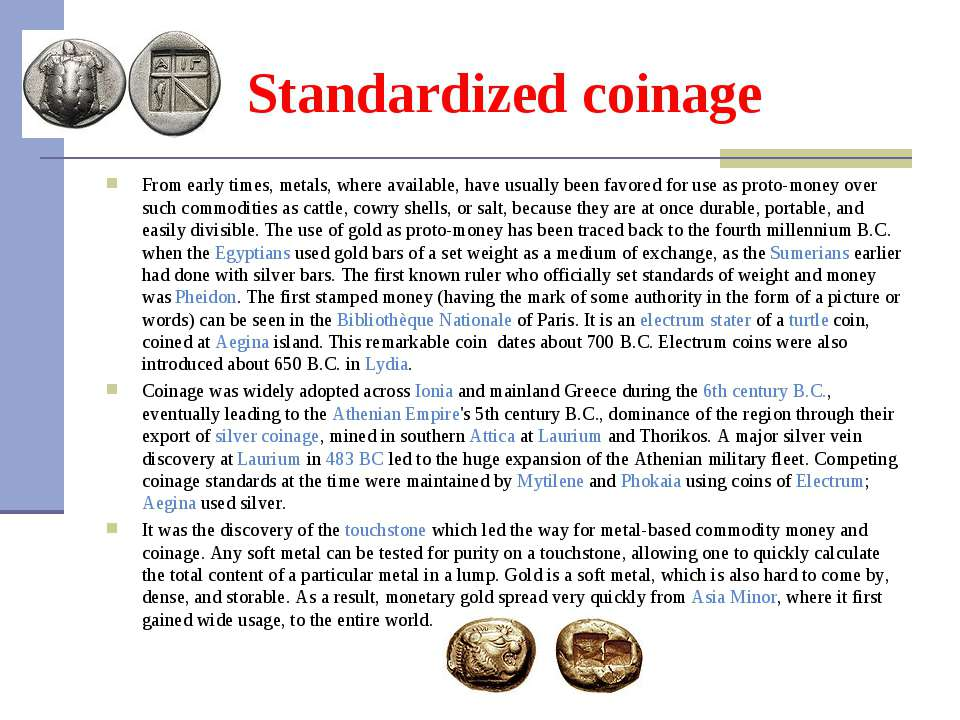Standardized coinage From early times, metals, where available, have usually ...