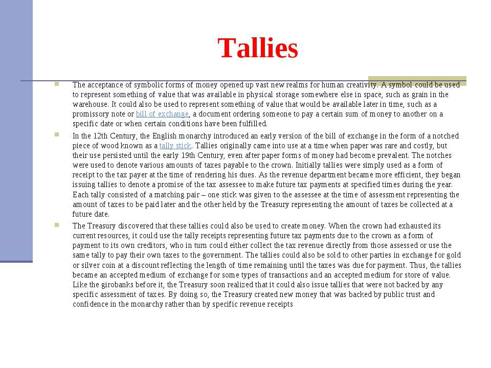 Tallies The acceptance of symbolic forms of money opened up vast new realms f...