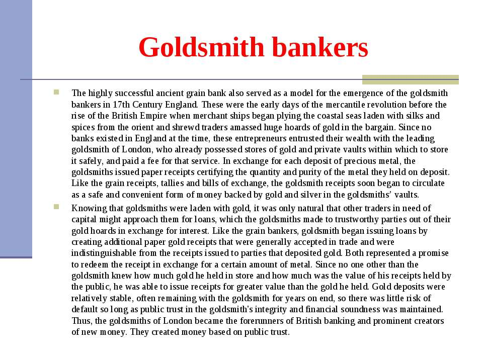 Goldsmith bankers The highly successful ancient grain bank also served as a m...