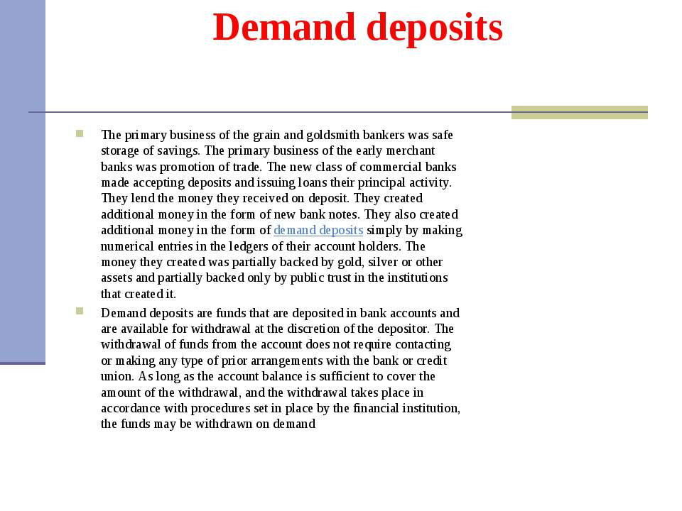 Demand deposits The primary business of the grain and goldsmith bankers was s...