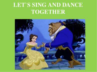 LET`S SING AND DANCE TOGETHER