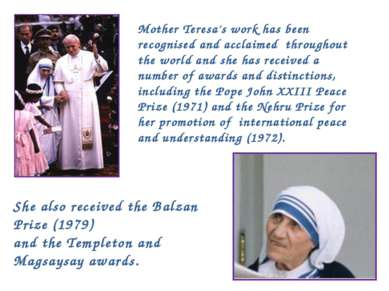Mother Teresa's work has been recognised and acclaimed throughout the world a...