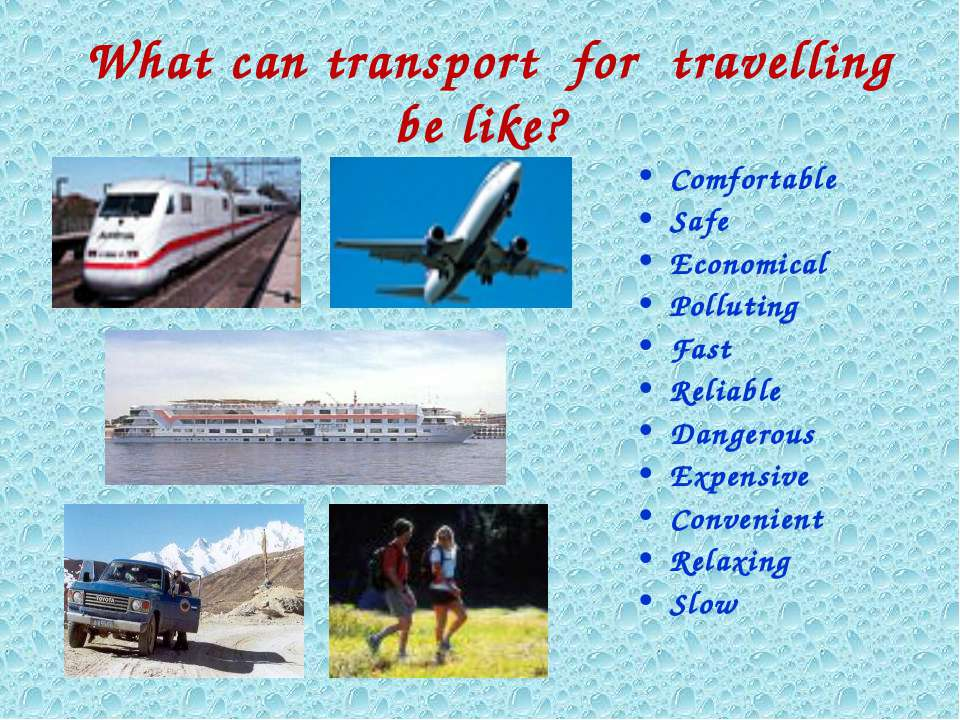 What can transport for travelling be like? Comfortable Safe Economical Pollut...