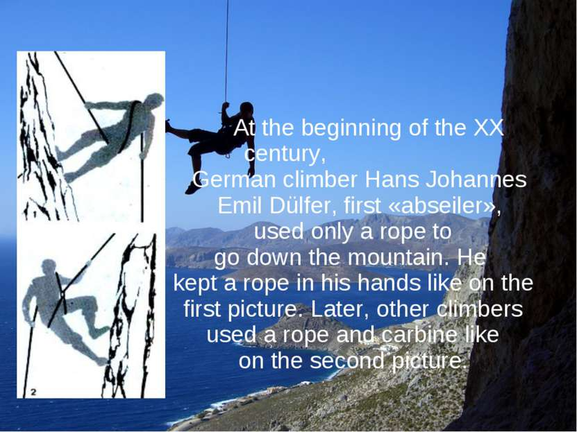 At the beginning of the XX century, German climber Hans Johannes Emil Dülfer,...