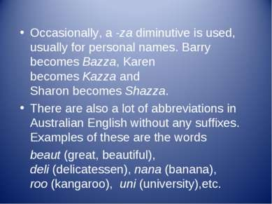 Occasionally, a -za diminutive is used, usually for personal names. Barry bec...