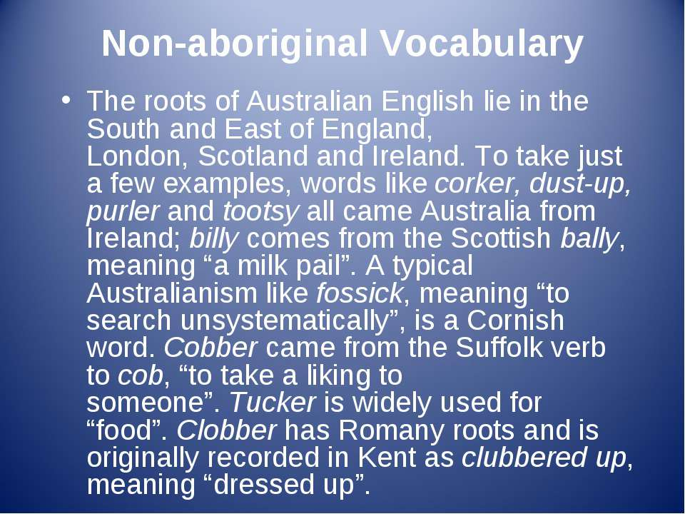 Non-aboriginal Vocabulary The roots of Australian English lie in the South an...