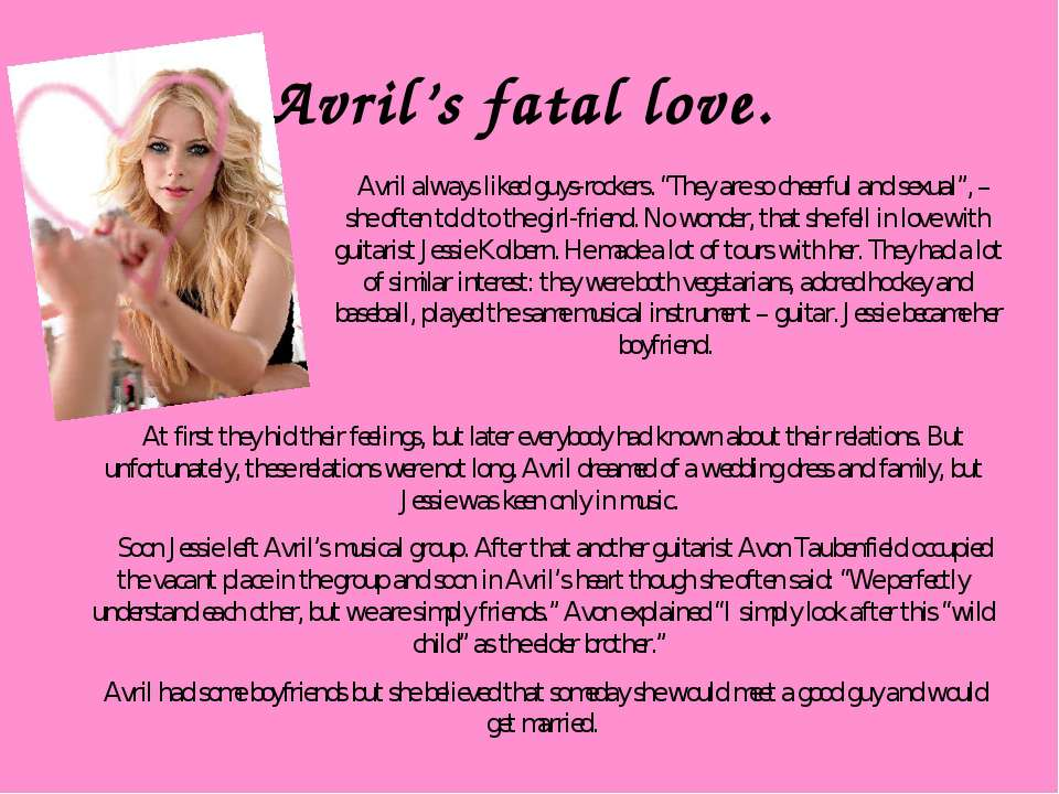"Avril's fatal love. Avril always liked guys-rockers. ""They are so cheerful an..."