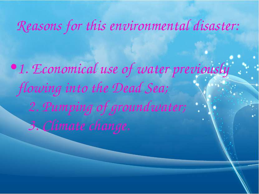 Reasons for this environmental disaster: 1. Economical use of water previousl...
