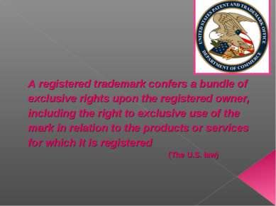 A registered trademark confers a bundle of exclusive rights upon the register...