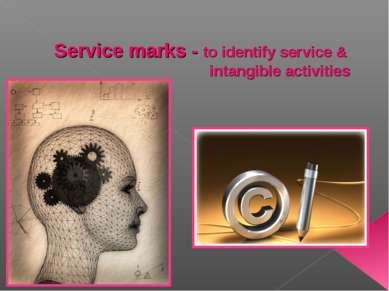 Service marks - to identify service & intangible activities