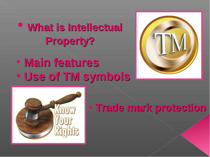 Main features Use of TM symbols Trade mark protection What is Intellectual Pr...