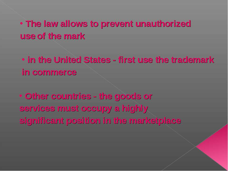 The law allows to prevent unauthorized use of the mark in the United States -...