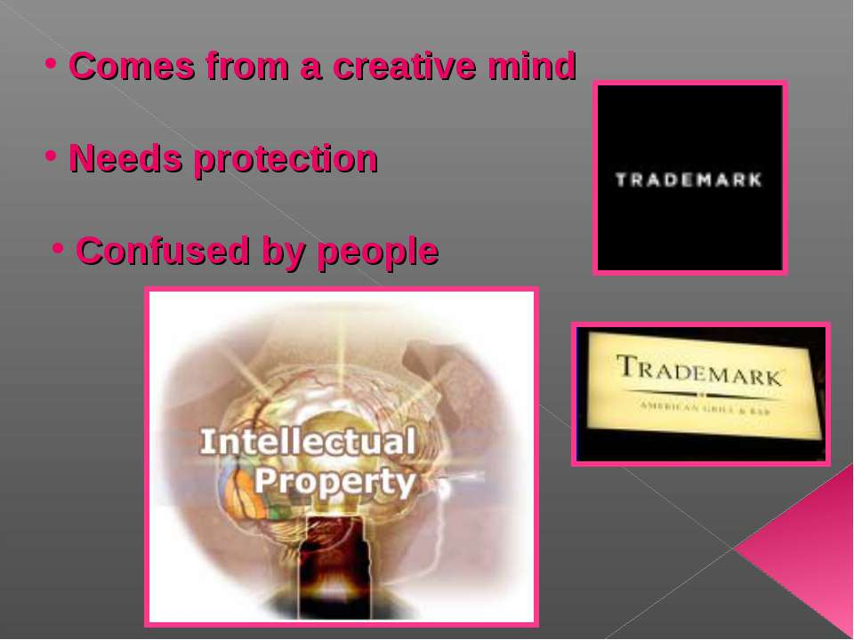 Comes from a creative mind Needs protection Confused by people