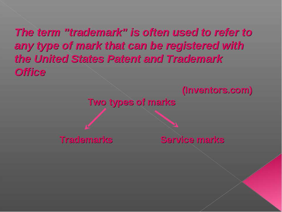 "The term ""trademark"" is often used to refer to any type of mark that can be r..."