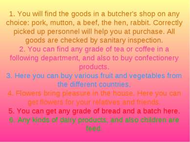 1. You will find the goods in a butcher's shop on any choice: pork, mutton, a...