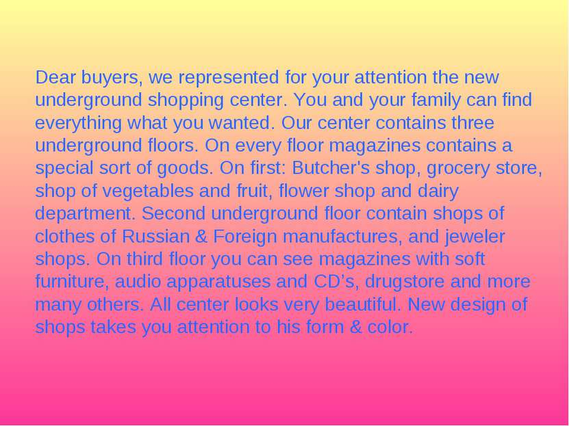 Dear buyers, we represented for your attention the new underground shopping c...