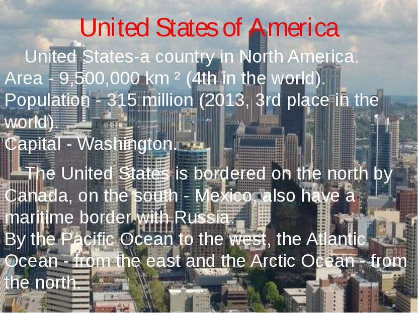 United States of America United States-a country in North America. Area - 9,5...