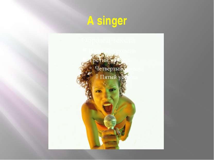 A singer