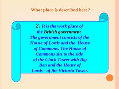 2. It is the work place of the British government. The government consists of...