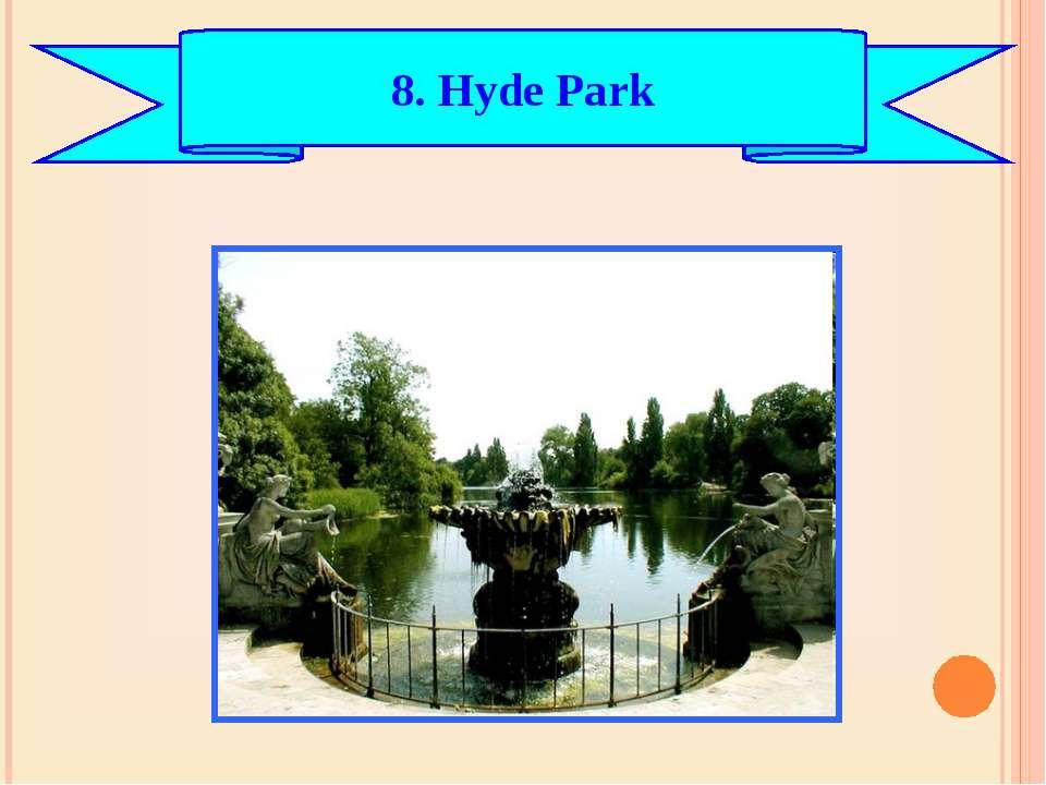 8. Hyde Park