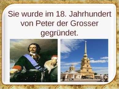 Sie wurde im 18. Jahrhundert von Peter der Grosser gegründet.