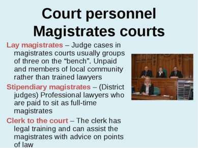 Court personnel Magistrates courts Lay magistrates – Judge cases in magistrat...