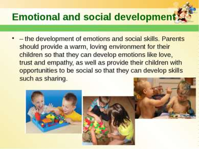 Emotional and social development – the development of emotions and social ski...