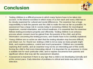 Conclusion Testing children is a difficult process in which many factors have...