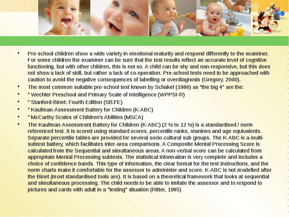 Pre-school children show a wide variety in emotional maturity and respond dif...