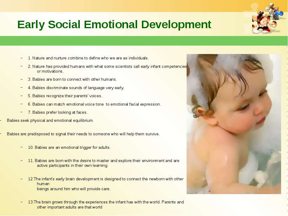 Early Social Emotional Development 1. Nature and nurture combine to define wh...