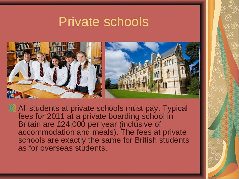 Private schools All students at private schools must pay. Typical fees for 20...