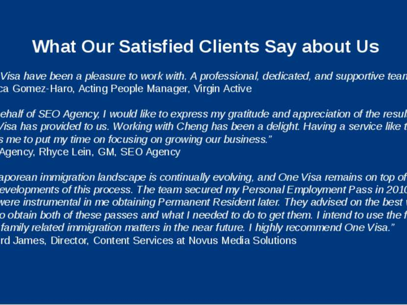 "What Our Satisfied Clients Say about Us ""One Visa have been a pleasure to wor..."