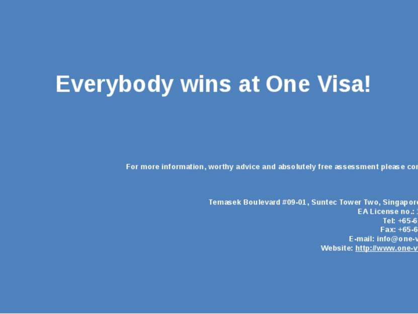 Everybody wins at One Visa! For more information, worthy advice and absolutel...
