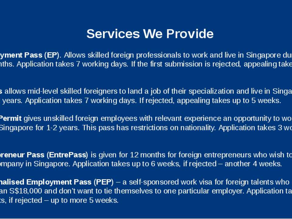 Services We Provide Employment Pass (EP). Allows skilled foreign professional...