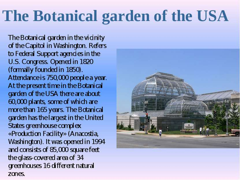 The Botanical garden of the USA The Botanical garden in the vicinity of the C...