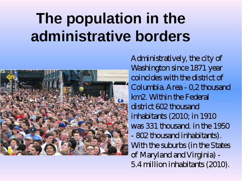 The population in the administrative borders Administratively, the city of Wa...