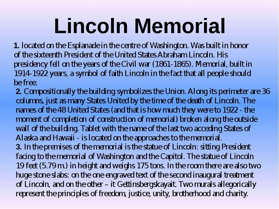 Lincoln Memorial 1. located on the Esplanade in the centre of Washington. Was...