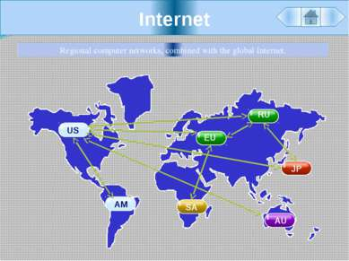 Internet Regional computer networks, combined with the global Internet.