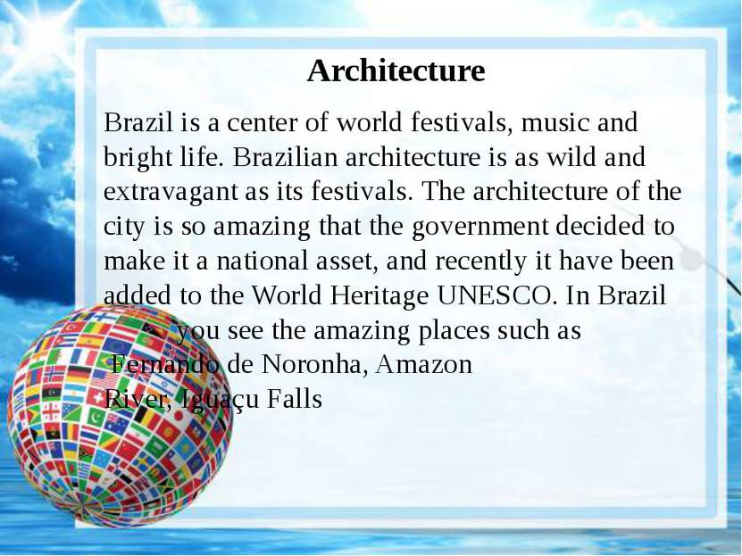 Architecture Brazil is a center of world festivals, music and bright life. Br...